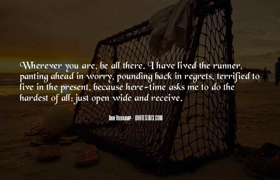 Wherever You Are Be All There Quotes #1247332