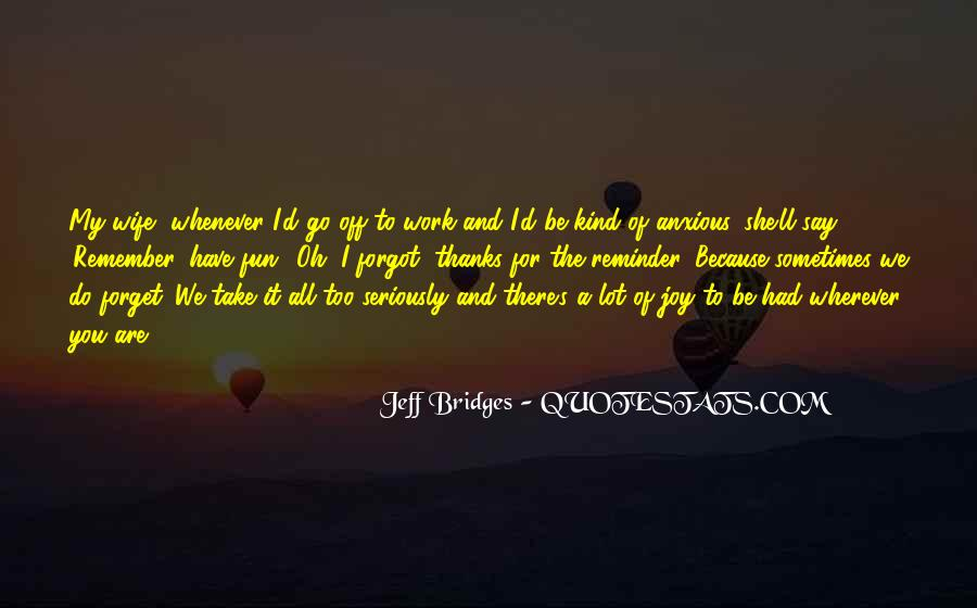 Wherever You Are Be All There Quotes #442865