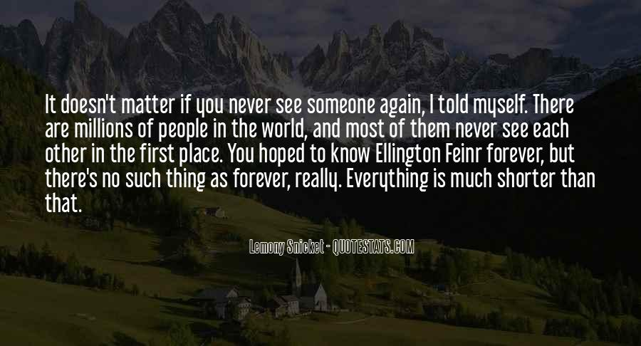 Quotes About There Is No Forever #1217644