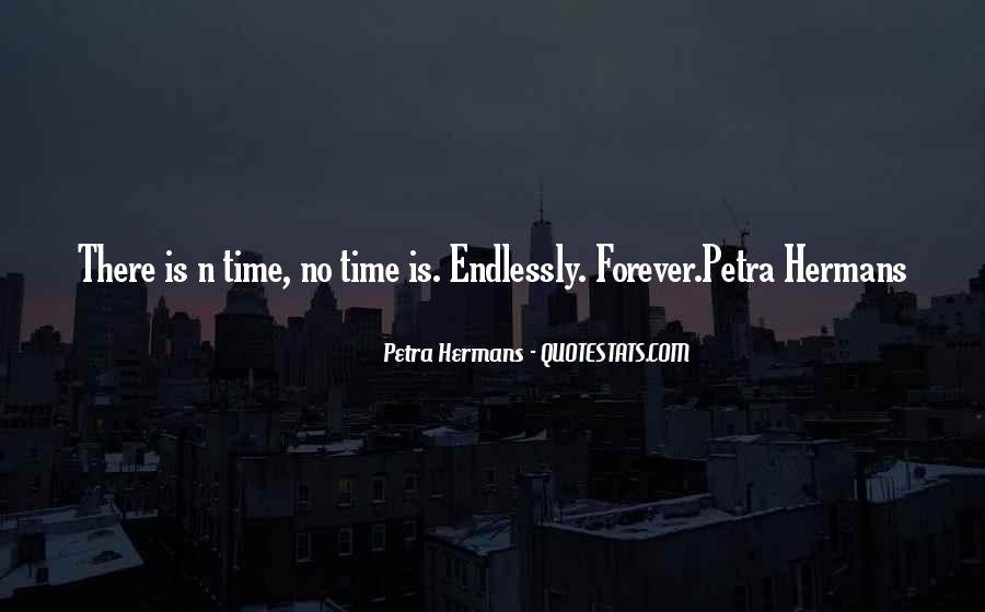 Quotes About There Is No Forever #981064