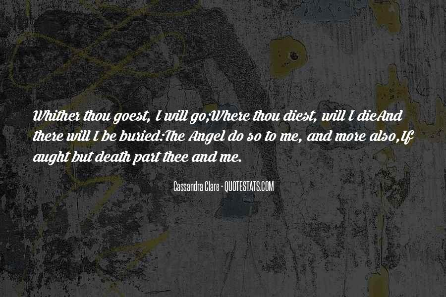 Whither Thou Goest Quotes #1015440