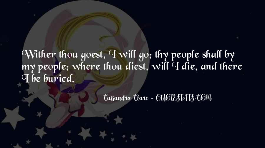 Whither Thou Goest Quotes #77504