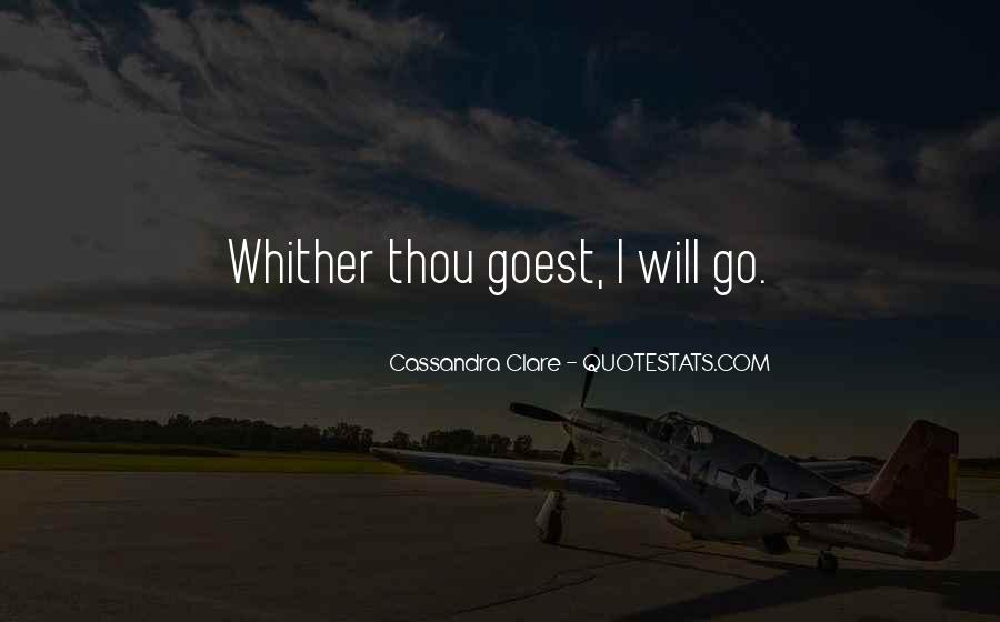 Whither Thou Goest Quotes #814784