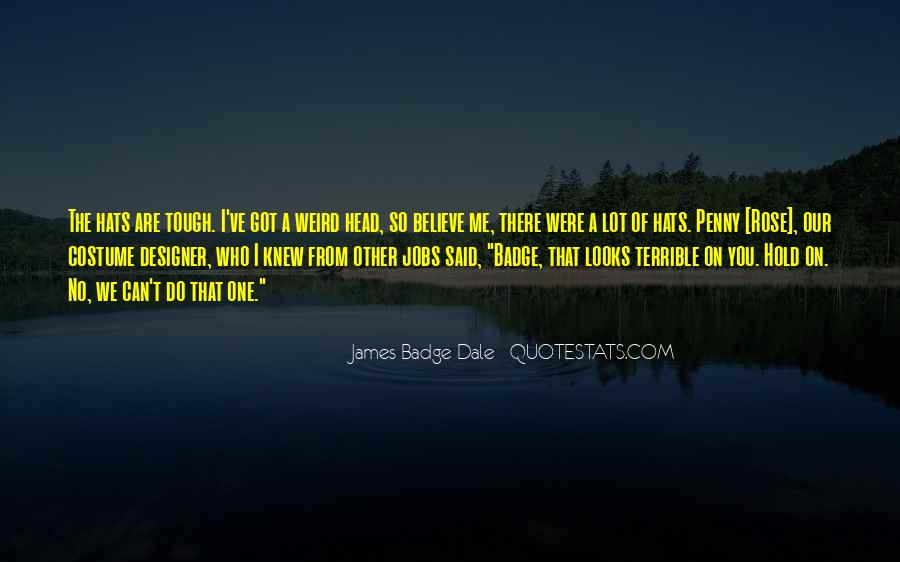 Who Said When The Going Gets Tough Quotes #338699