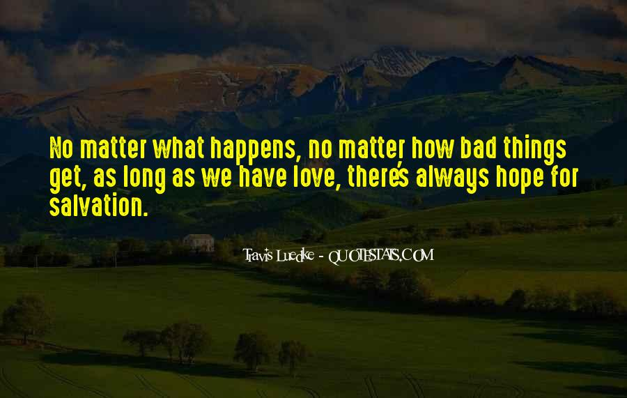 Why Always Happens To Me Quotes #23383