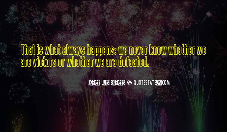 Why Always Happens To Me Quotes #84645