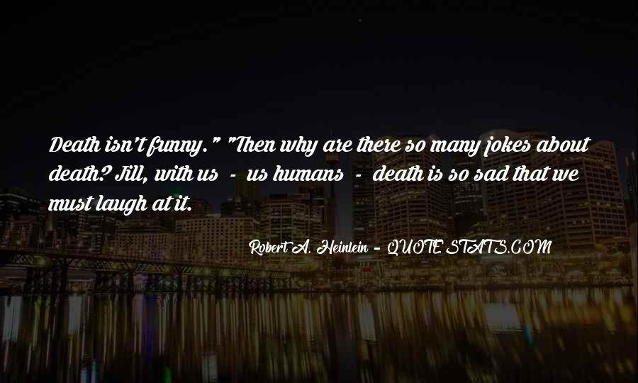 Why So Sad Quotes #1048134