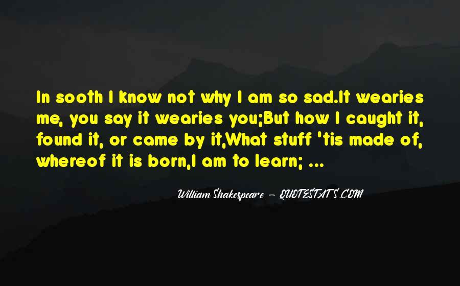 Why So Sad Quotes #1111595