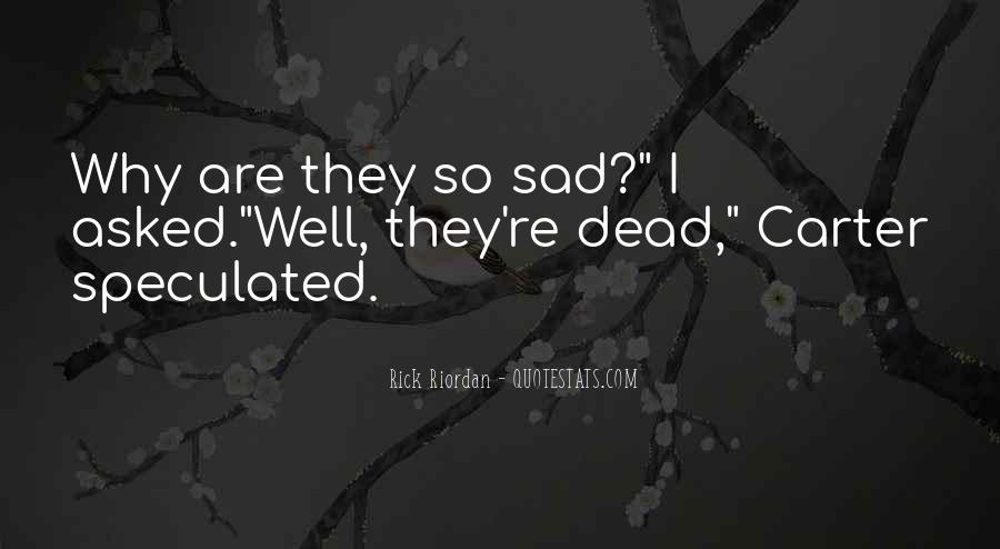 Why So Sad Quotes #1228518