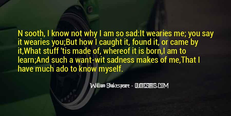 Why So Sad Quotes #1253011