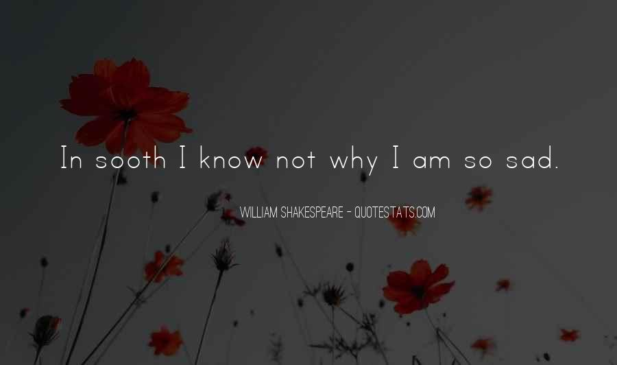 Why So Sad Quotes #1625106