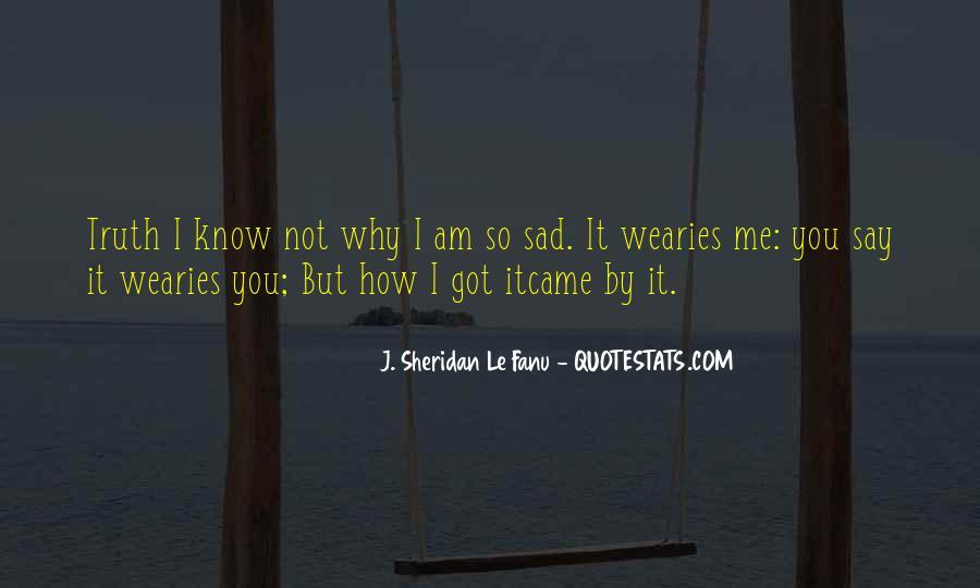 Why So Sad Quotes #1701949