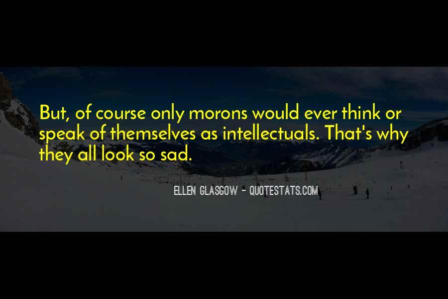 Why So Sad Quotes #176993