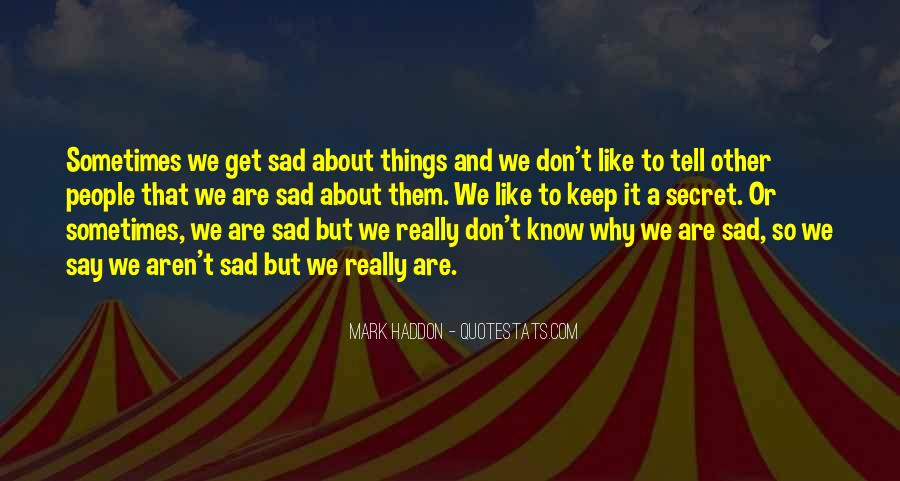 Why So Sad Quotes #1802815