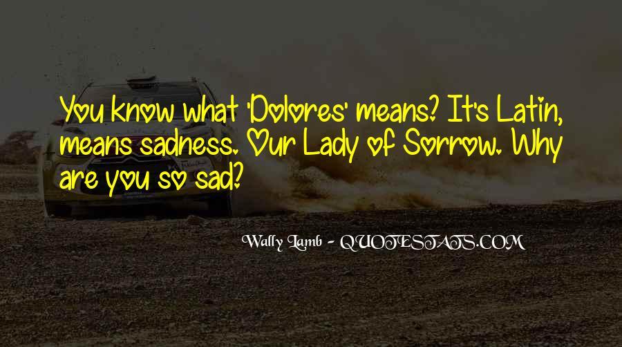 Why So Sad Quotes #555715