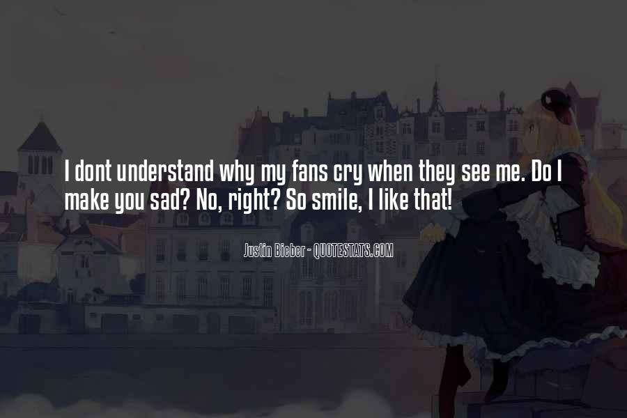 Why So Sad Quotes #6380