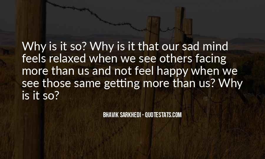 Why So Sad Quotes #719500