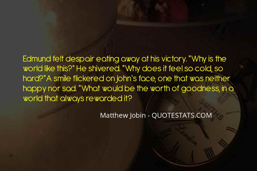 Why So Sad Quotes #917451