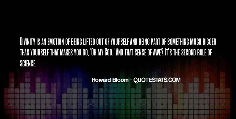 Quotes About Being Something Bigger Than Yourself #1873707