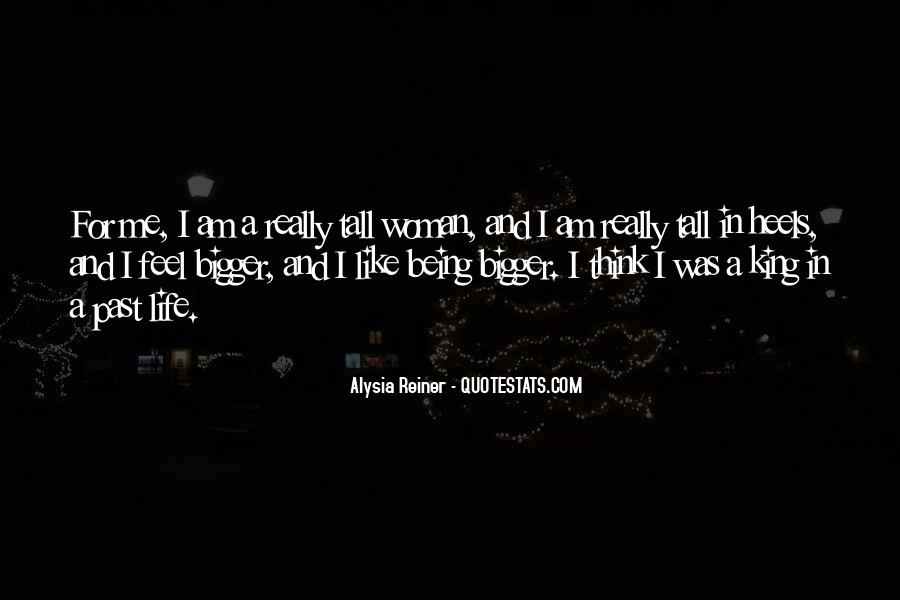 Quotes About Being Something Bigger Than Yourself #266167
