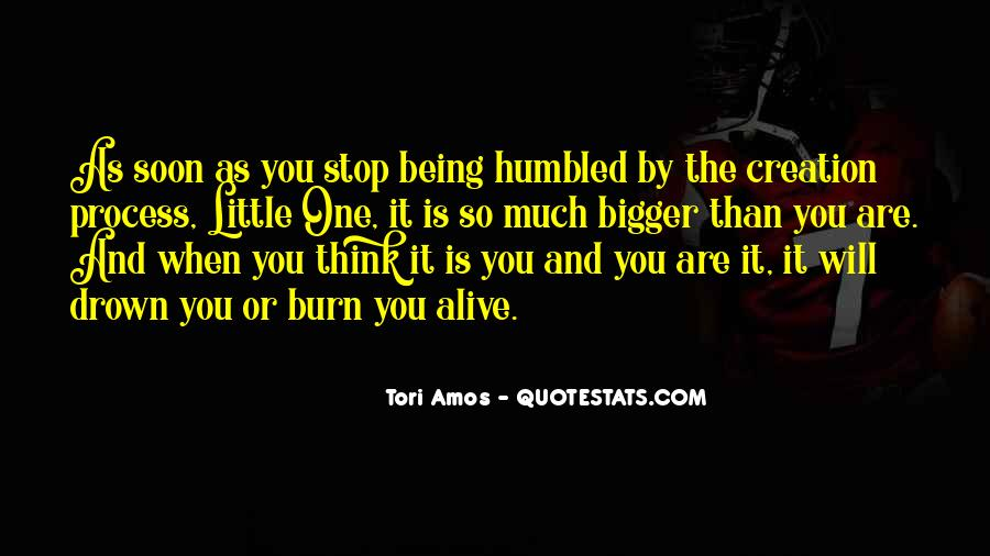 Quotes About Being Something Bigger Than Yourself #33172