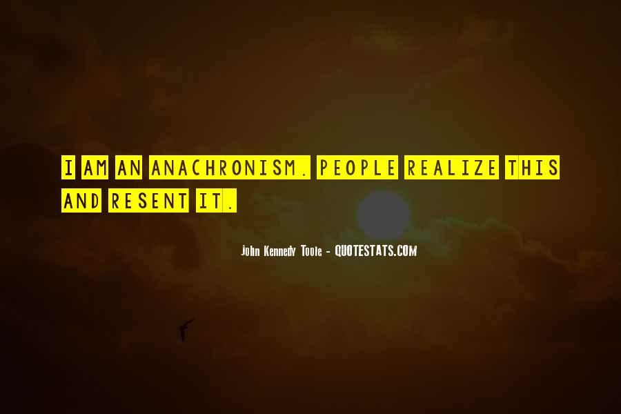 Quotes About Anachronism #1609164