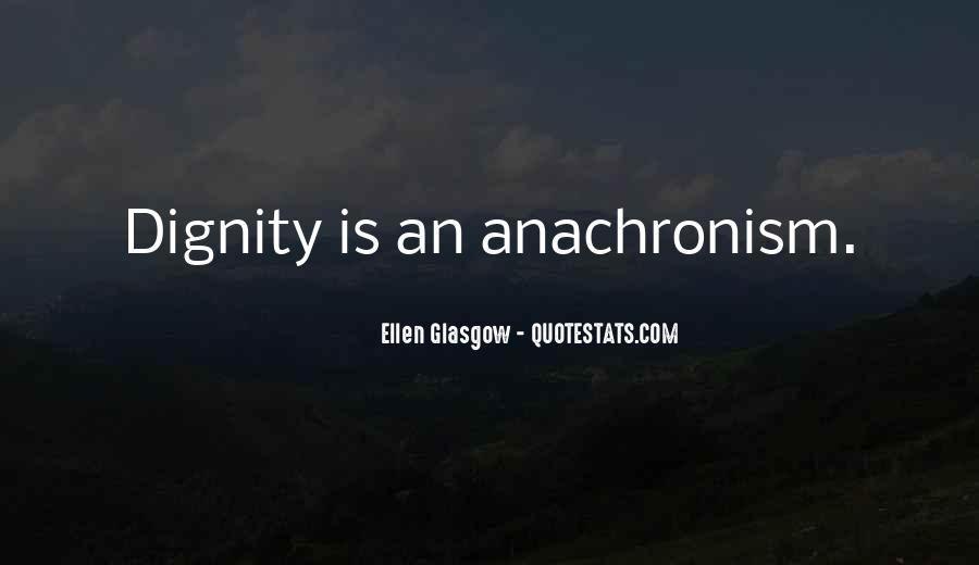 Quotes About Anachronism #361077