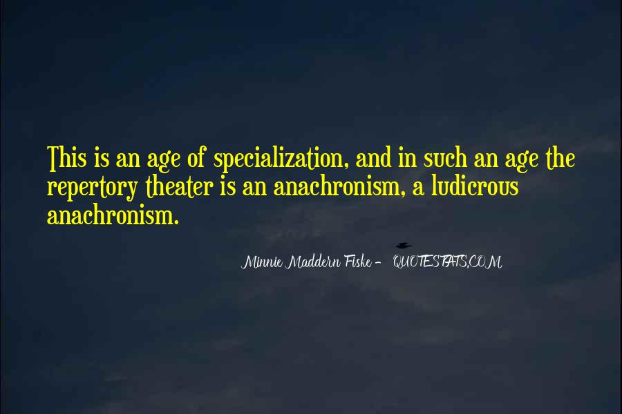 Quotes About Anachronism #902948
