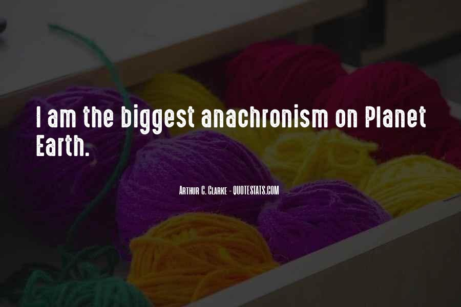 Quotes About Anachronism #964395