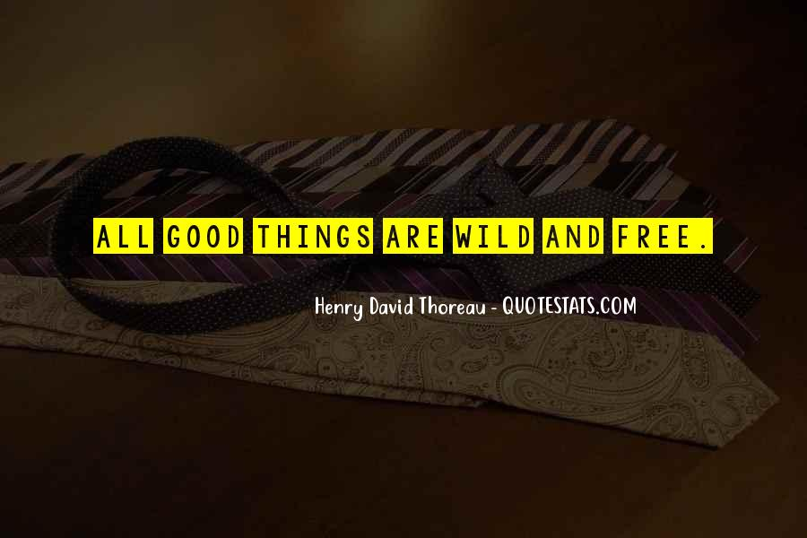 Wild And Free Quotes #1168693