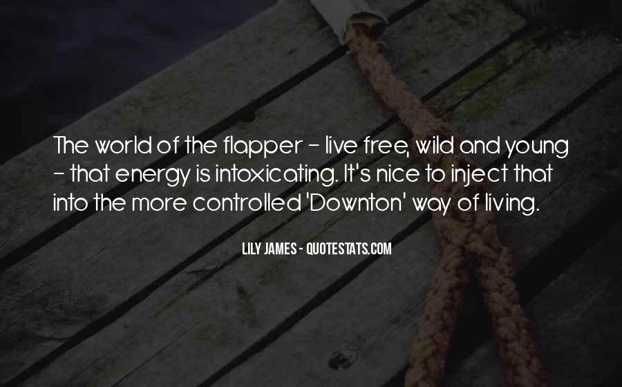 Wild And Free Quotes #1180750
