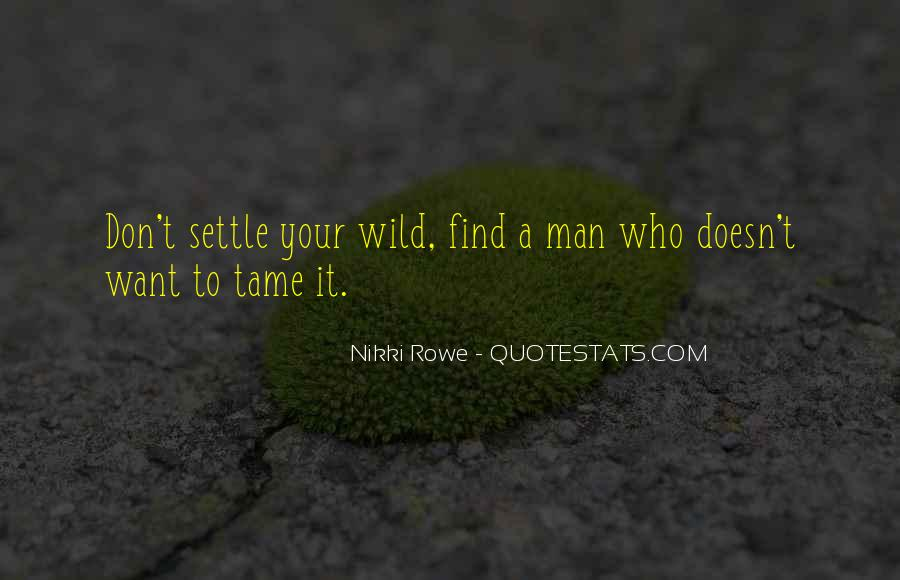 Wild And Free Quotes #1322287
