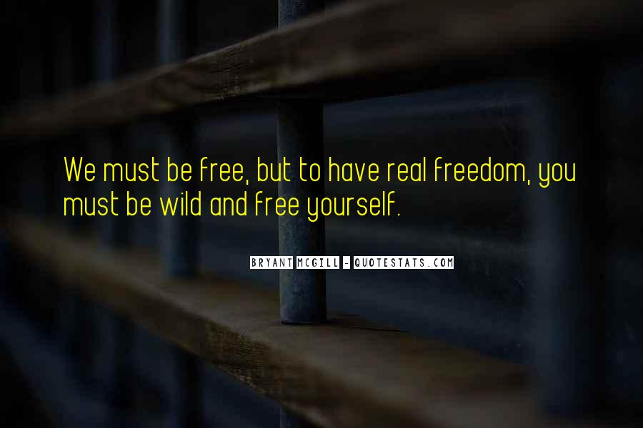 Wild And Free Quotes #571365