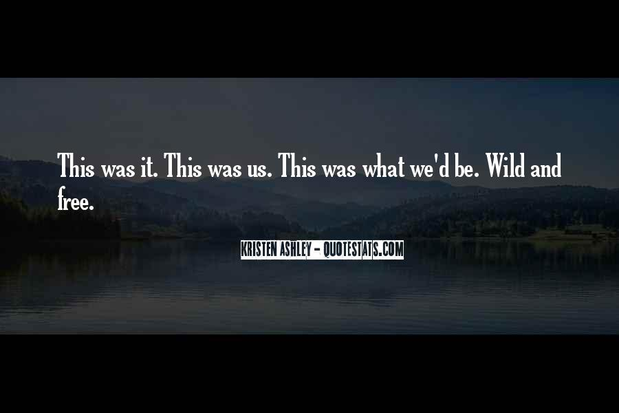 Wild And Free Quotes #735968