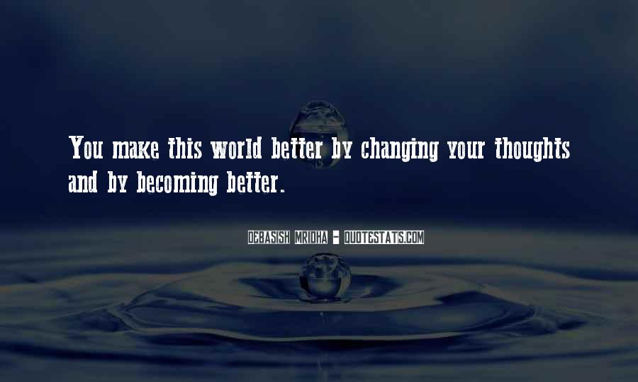 Quotes About Someone Changing For The Better #312347