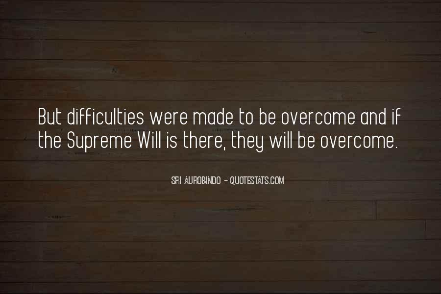Will To Overcome Quotes #468363