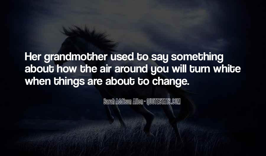 Will You Change Quotes #122127