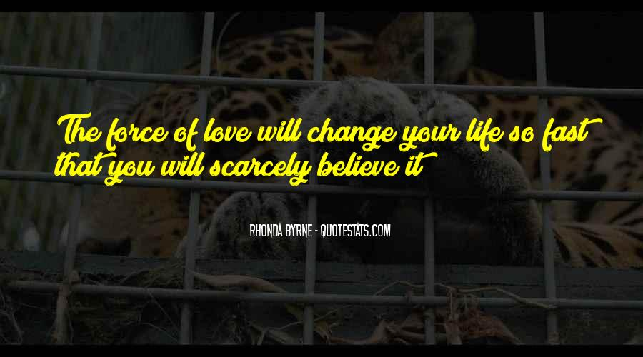 Will You Change Quotes #131690