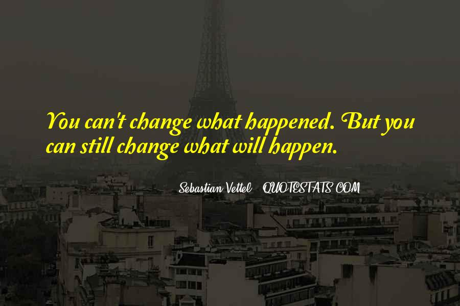 Will You Change Quotes #31010