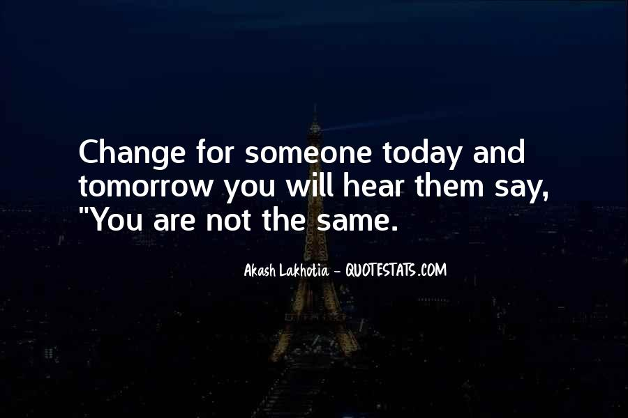 Will You Change Quotes #67769