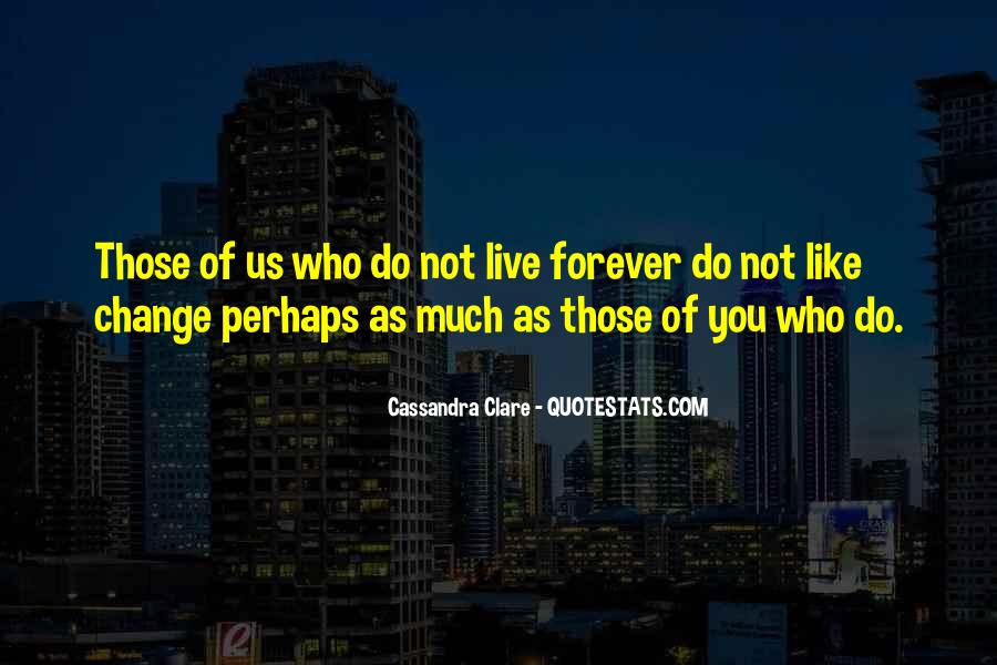 Will You Change Quotes #73086