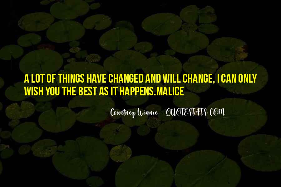 Will You Change Quotes #90070
