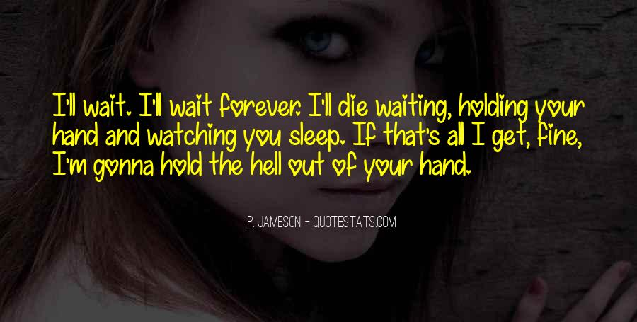 Will You Hold My Hand Forever Quotes #1478851