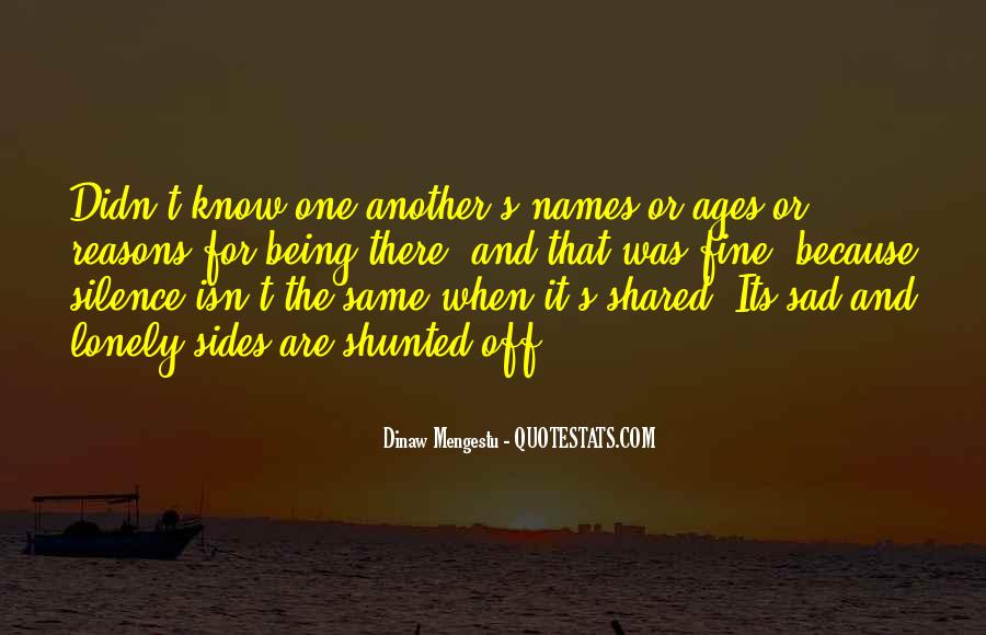 Quotes About Being There For One Another #16342