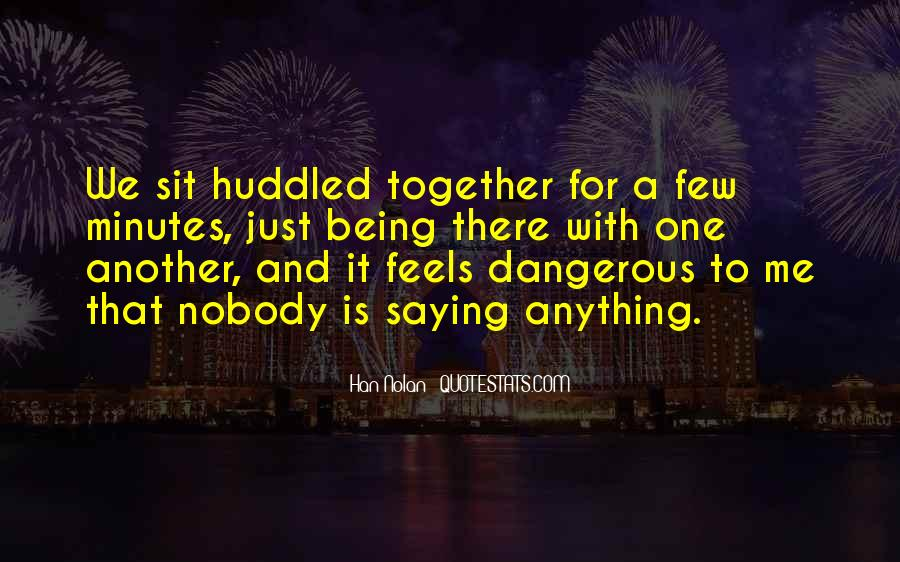 Quotes About Being There For One Another #924020
