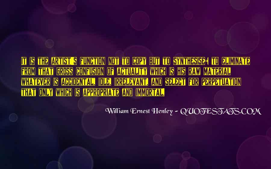 William Ernest Quotes #1026119