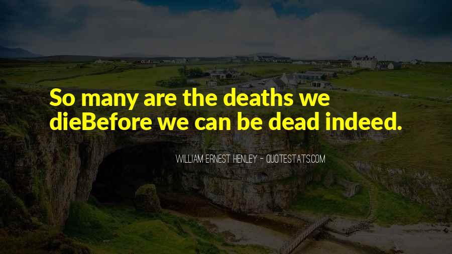 William Ernest Quotes #1324163