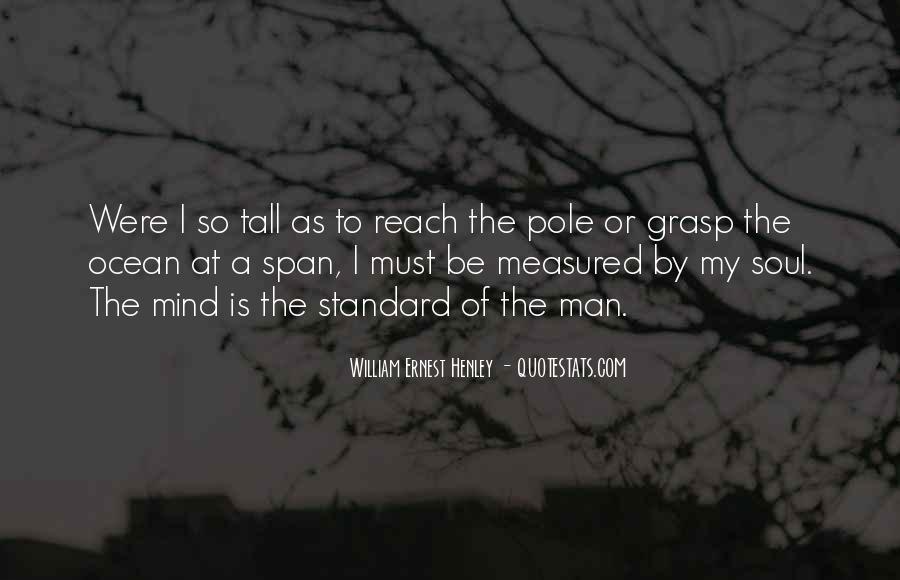 William Ernest Quotes #1448250