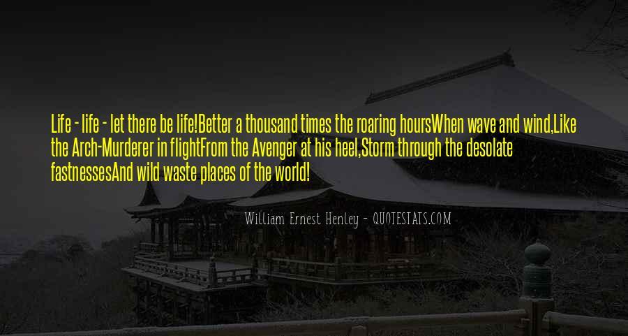 William Ernest Quotes #794083