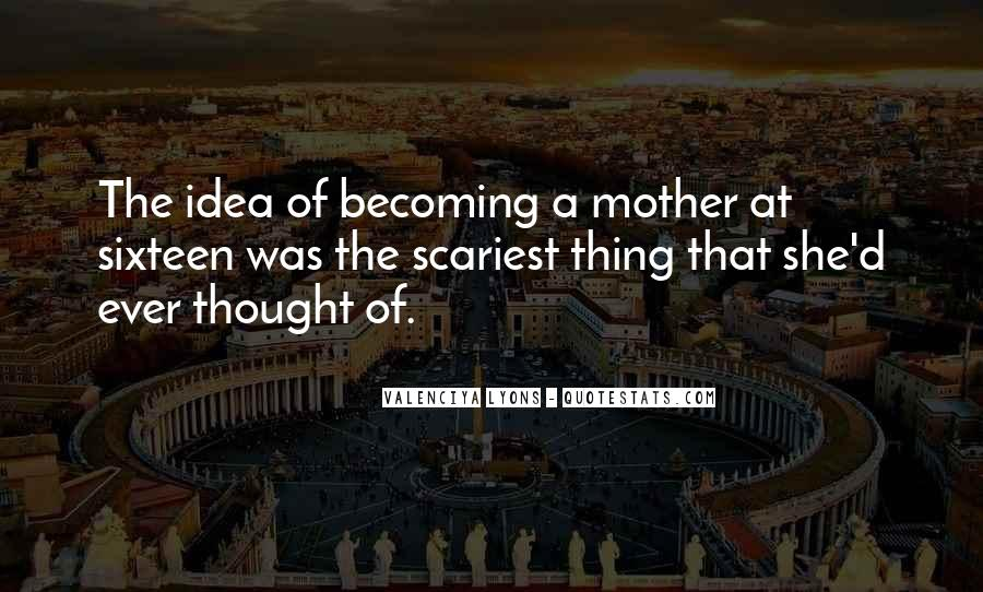 Quotes About Becoming Your Mother #1066644
